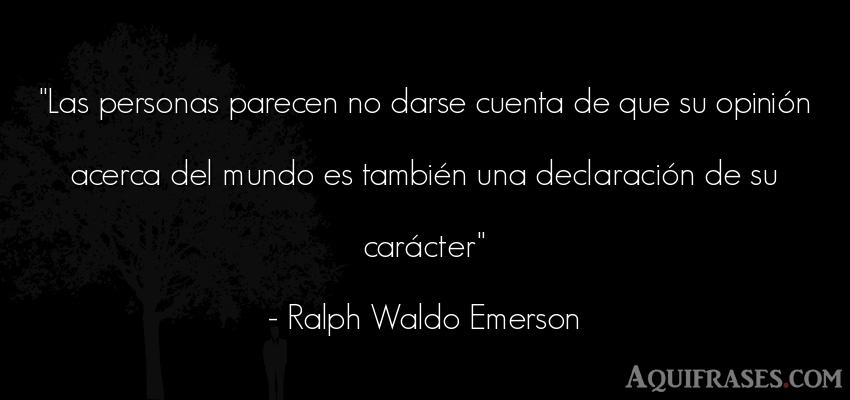 Frase del medio ambiente  de Ralph Waldo Emerson. Las personas parecen no