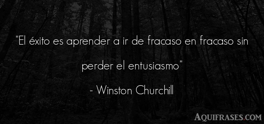 Frase de éxito  de Winston Churchill. El éxito es aprender a ir